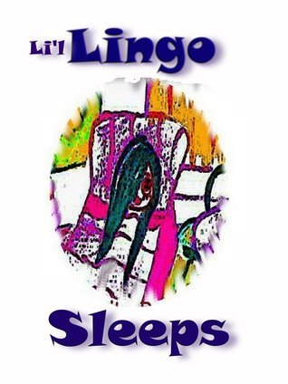 Lil Lingo Sleeps (Lil Lingo #1) Jori Sams