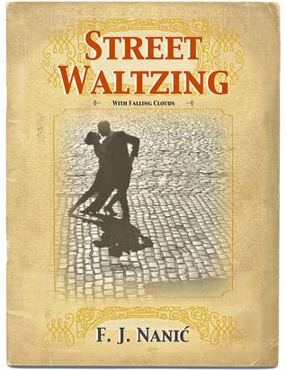 STREET WALTZING F.J. Nanic