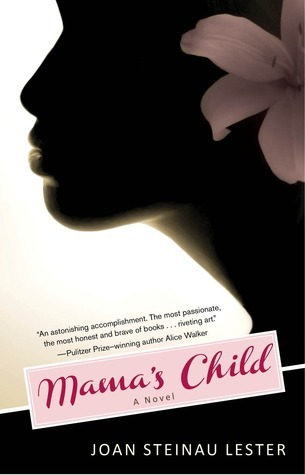 Mamas Child: A Novel Joan Steinau Lester