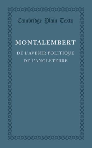 de LAvenir Politique de LAngleterre Charles Forbes René de Montalembert