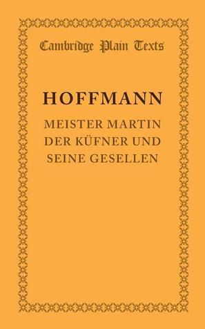 Meister Martin Der Kufner Und Seine Gesellen  by  E.T.A. Hoffmann