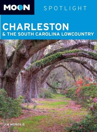Moon Spotlight Charleston & the South Carolina Lowcountry  by  Jim Morekis