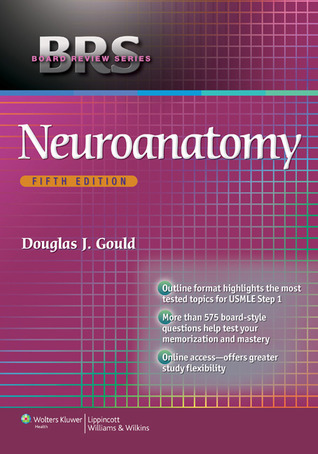 BRS Neuroanatomy  by  Douglas J. Gould