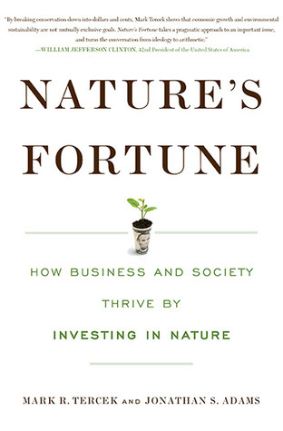 Natures Fortune: Why Saving the Environment is the Smartest Investment We Can Make  by  Mark R. Terek
