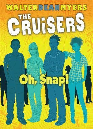Oh, Snap! (Cruisers, #4)  by  Walter Dean Myers
