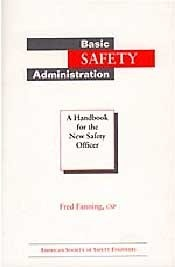 Basic Safety Administration: A Handbook for the New Safety Officer  by  Fred Fanning