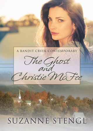 The Ghost and Christie McFee (Bandit Creek, #23)  by  Suzanne Stengl