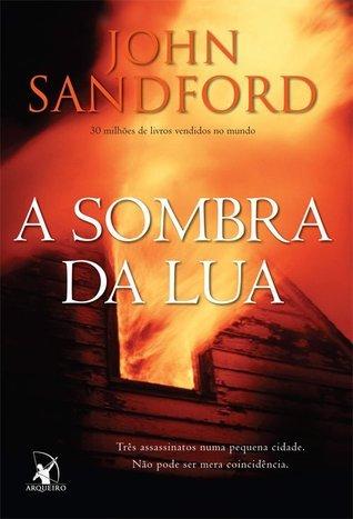 A Sombra da Lua (Virgil Flowers, #1) John Sandford