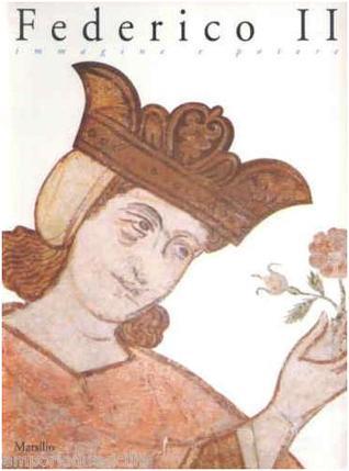 Federico II: Immagine e Potere Maria Stella Calò Mariani
