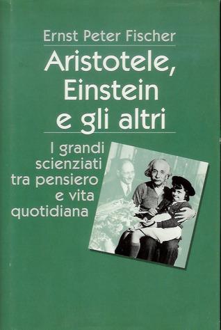 Aristotele, Einstein e gli altri Ernst Peter Fisher