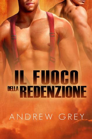 Il fuoco della redenzione (By Fire, #1)  by  Andrew  Grey