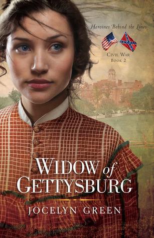 Widow of Gettysburg (Heroines Behind the Lines #2) Jocelyn Green