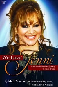 We Love Jenni: An Unauthorized Biography of Jenni Rivera  by  Marc Shapiro