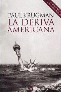 La deriva americana  by  Paul Krugman