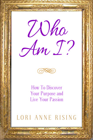 Who Am I?  by  Lori Anne Rising