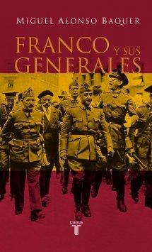 Franco y sus Generales  by  Miguel Alonso Baquer