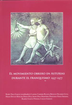 El movimiento obrero en Asturias durante el franquismo (1937-1977)  by  Rubén Vega García