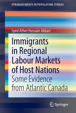 Immigrants in Regional Labour Markets of Host Nations: Some Evidence from Atlantic Canada  by  Syed Ather Hussain Akbari