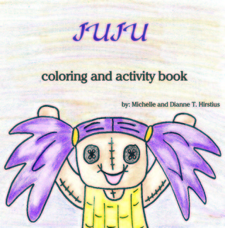 Juju Coloring and Activity Book  by  Michelle Hirstius