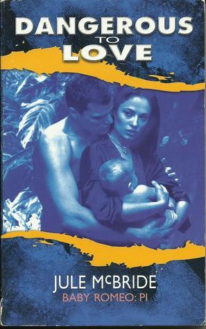 Baby Romeo: PI (Dangerous to Love USA: Hawaii #11)  by  Jule McBride