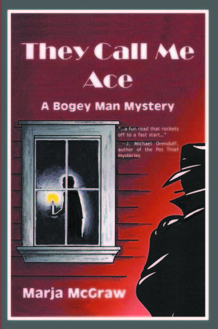 They Call Me Ace (A Bogey Man Mystery, #3) Marja McGraw