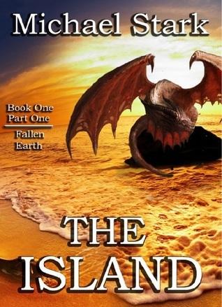 The Island (Fallen Earth #1)  by  Michael  Stark