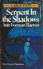Serpent In The Shadow Ann Forman Barron