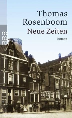 Neue Zeiten  by  Thomas Rosenboom