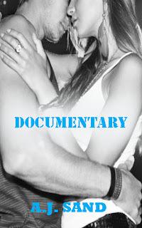 Documentary (Documentary, #1)  by  A.J. Sand