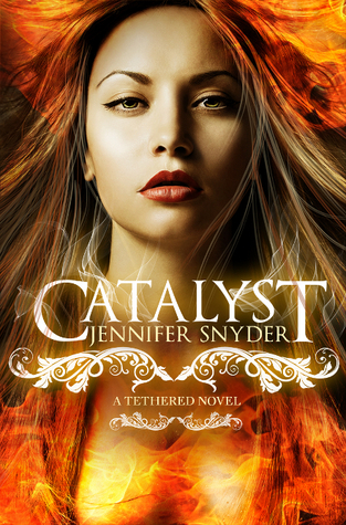 Catalyst (Tethered, #1) Jennifer Snyder