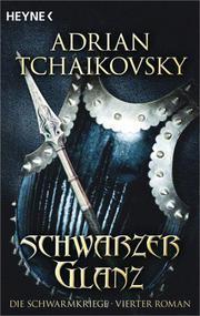 Die Schwarmkriege 4. Schwarzer Glanz Adrian Tchaikovsky