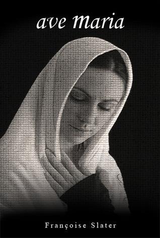 Ave Maria Francoise Slater