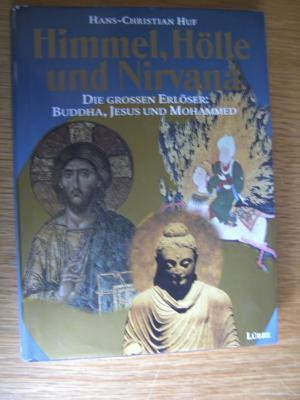 Himmel, Hölle und Nirvana Hans-Christian Huf