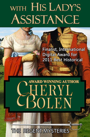 With His Ladys Assistance (The Regent Mysteries, #1)  by  Cheryl Bolen