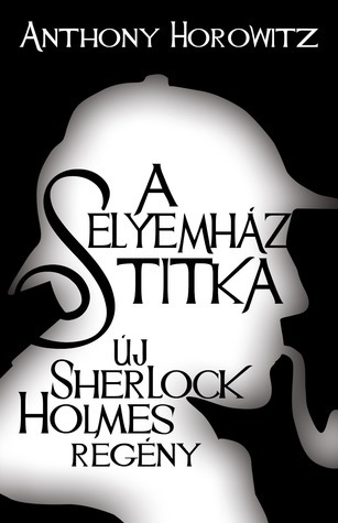 A selyemház titka  by  Anthony Horowitz