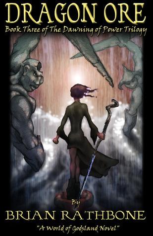 Dragon Ore (Godsland, #3) (The Dawning of Power, #3)  by  Brian Rathbone