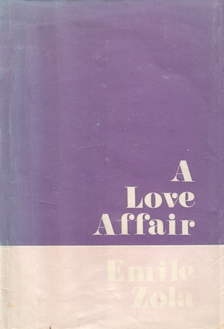 A Love Affair (Les Rougon-Macquart, #8)  by  Émile Zola