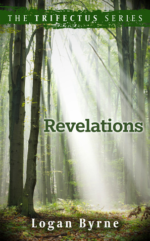 Revelations (The Trifectus Series #3)  by  Logan Byrne