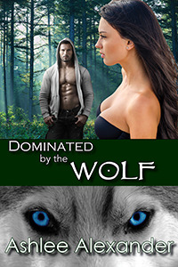 Dominated the Wolf by Ashlee Alexander