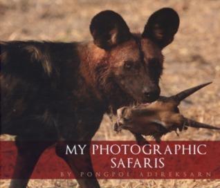 My Photographic Safaris  by  Pongpol Adireksarn