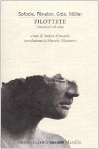 Filottete: variazioni sul mito  by  Sophocles