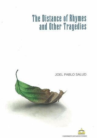 The Distance of Rhymes and Other Tragedies  by  Joel Pablo Salud
