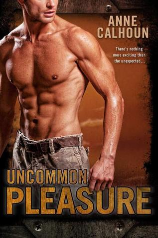 Uncommon Pleasure (Uncommon #1) Anne Calhoun