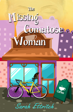 The Missing Comatose Woman  by  Sarah Ettritch