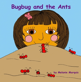 Bugbug and the Ants Melanie Marquis