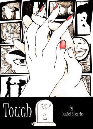 RIP: Touch (#1)  by  Daniel Sherrier