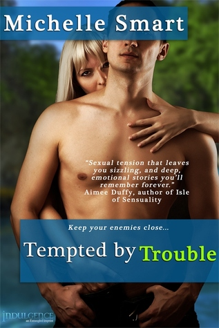 Tempted Trouble by Michelle Smart
