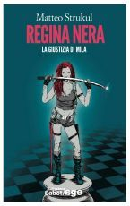 Regina nera: La giustizia di Mila  by  Matteo Strukul