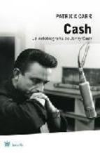 Cash: La autobiografia de Johnny Cash  by  Patrick   Carr
