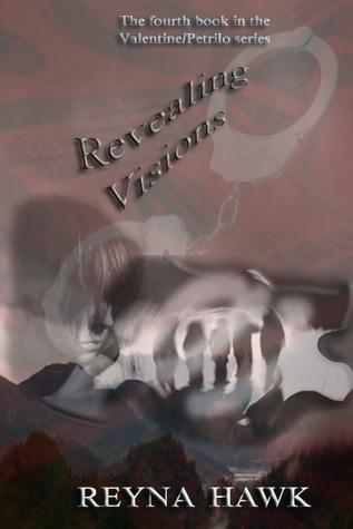 Revealing Visions (Valentine/Petrilo #4)  by  Reyna Hawk